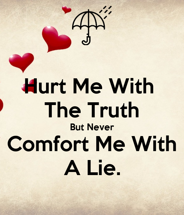 Hurt Me With The Truth But Never Comfort Me With A Lie Poster Uj