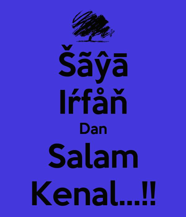 Šãŷā Iŕfåň Dan Salam Kenal...!!