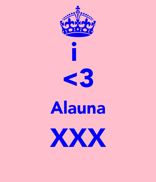 i  <3 Alauna XXX