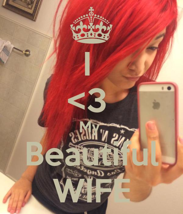 I  <3  My  Beautiful WIFE