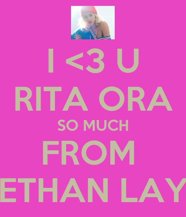 I <3 U RITA ORA SO MUCH FROM  ETHAN LAY