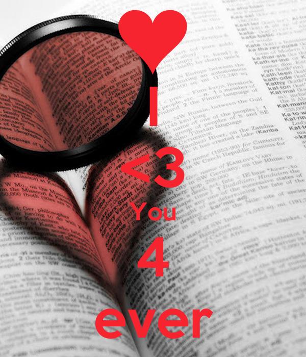 I <3 You 4 ever