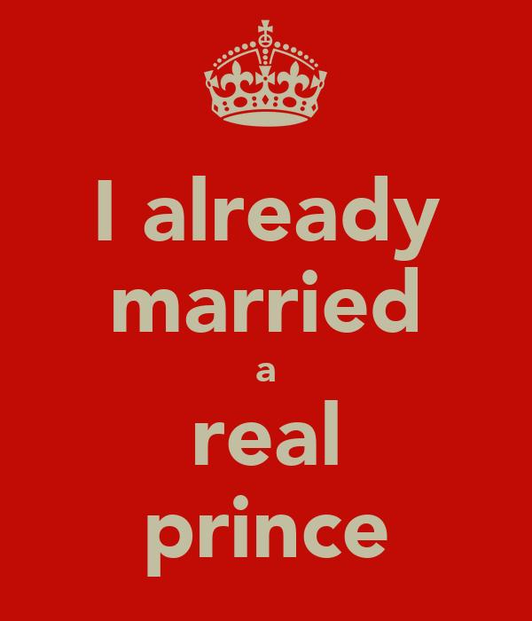 I already married a real prince