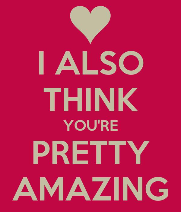 I think you are pretty
