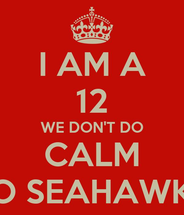 Keep Calm And Go Seahawks