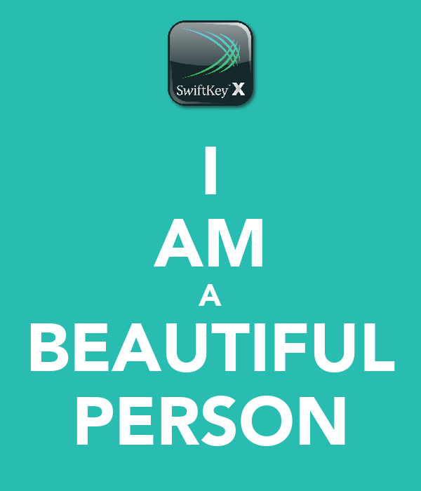 I AM A BEAUTIFUL PERSON