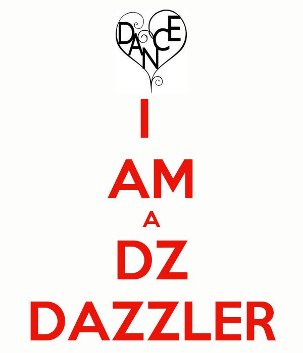 I  AM A DZ DAZZLER