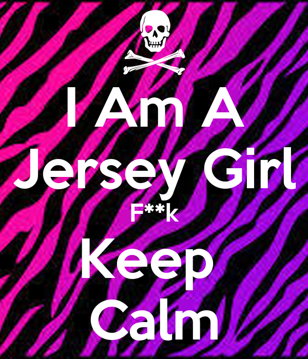I Am A Jersey Girl F**k Keep  Calm