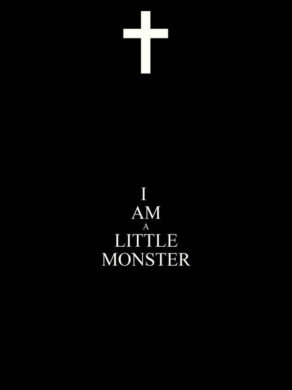 I  AM A LITTLE MONSTER
