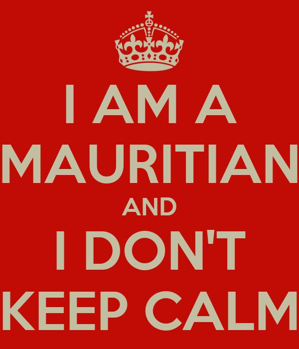 I AM A MAURITIAN AND I DON'T KEEP CALM