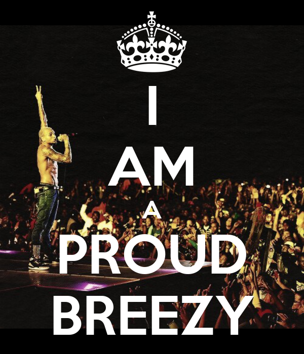 I AM A PROUD BREEZY