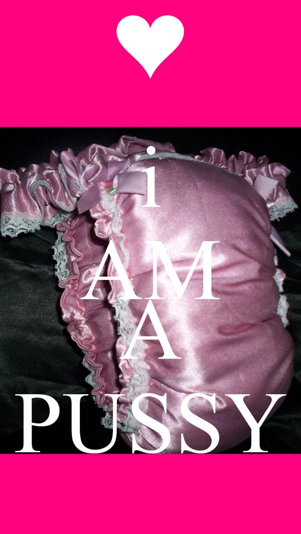 i AM  A PUSSY