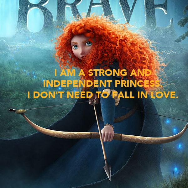I AM A STRONG AND INDEPENDENT PRINCESS. I DON'T NEED TO FALL IN LOVE.