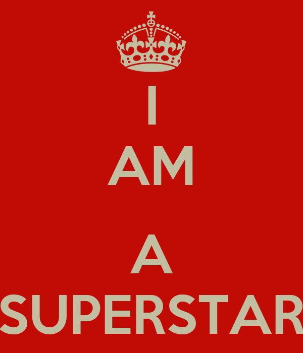 I AM  A SUPERSTAR
