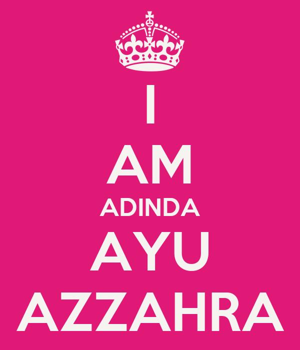 I AM ADINDA AYU AZZAHRA