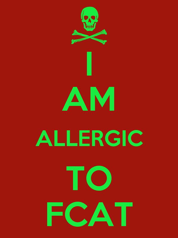 I AM ALLERGIC TO FCAT