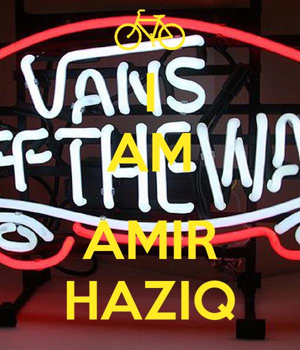 I AM  AMIR HAZIQ