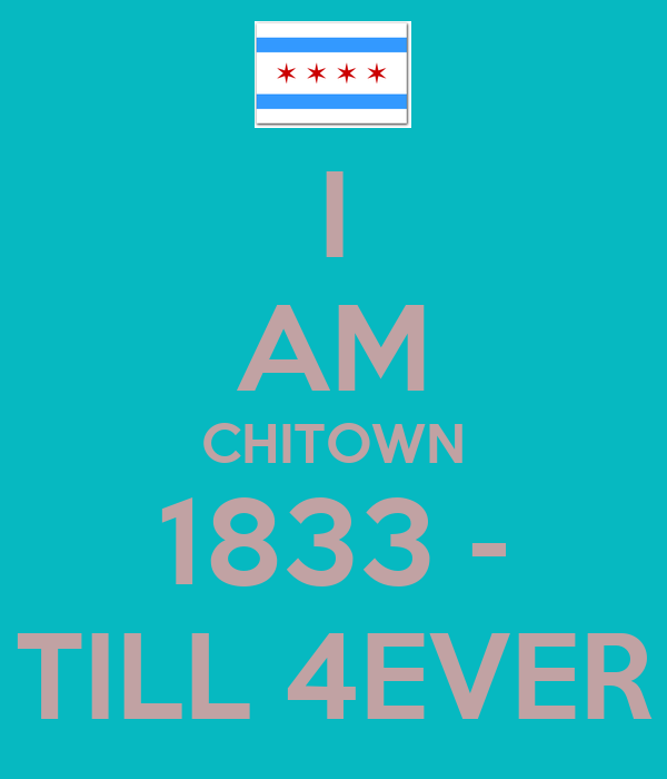 I AM CHITOWN 1833 - TILL 4EVER
