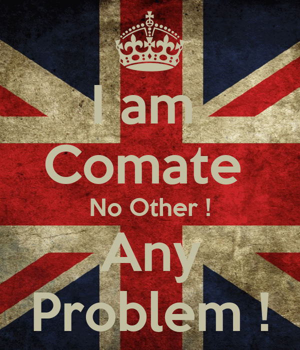 I am  Comate  No Other ! Any Problem !