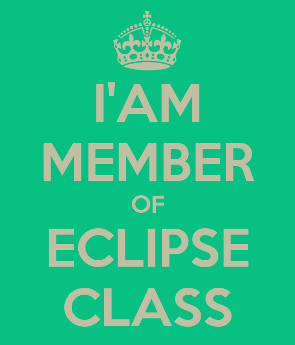 I'AM MEMBER OF ECLIPSE CLASS