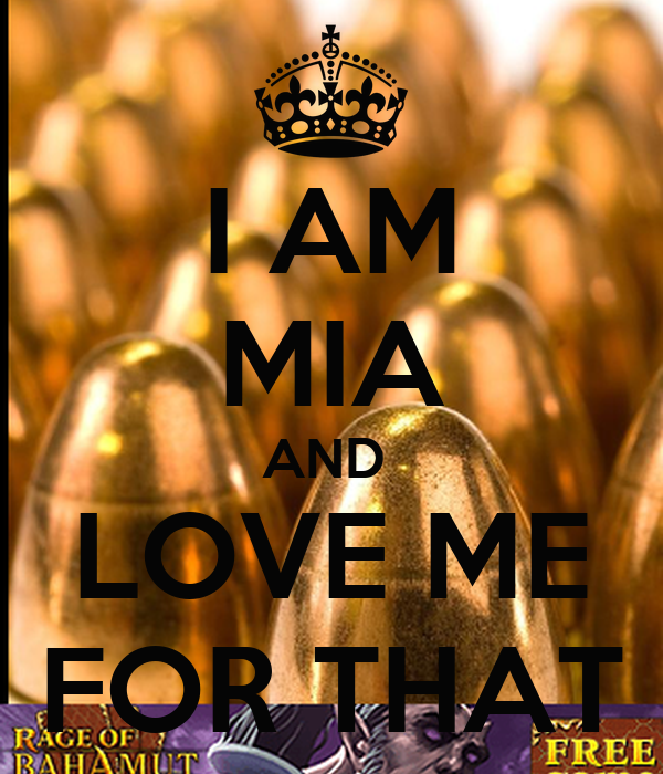 I AM MIA AND  LOVE ME FOR THAT