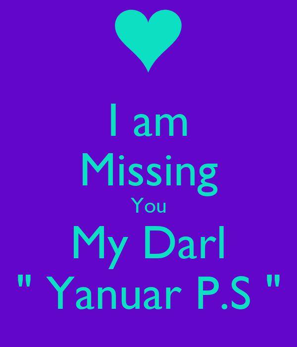 "I am Missing You My Darl "" Yanuar P.S "" Poster | siska ..."