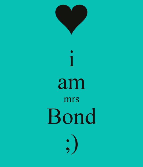 i am mrs Bond ;)