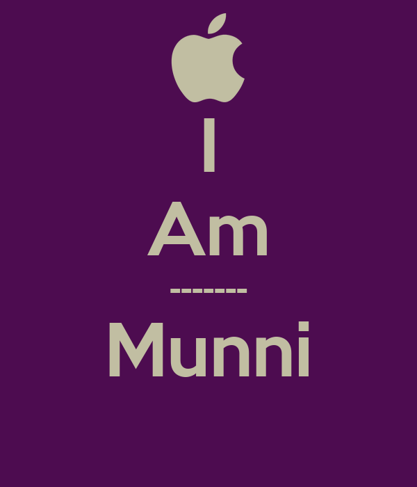 I Am ------- Munni