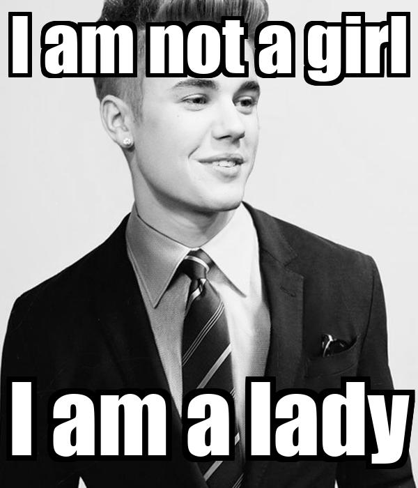 I am not a girl I am a lady