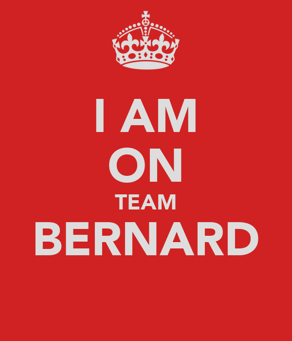 I AM ON TEAM BERNARD