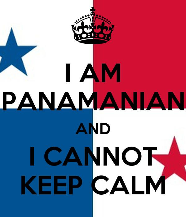 I AM PANAMANIAN AND I CANNOT KEEP CALM
