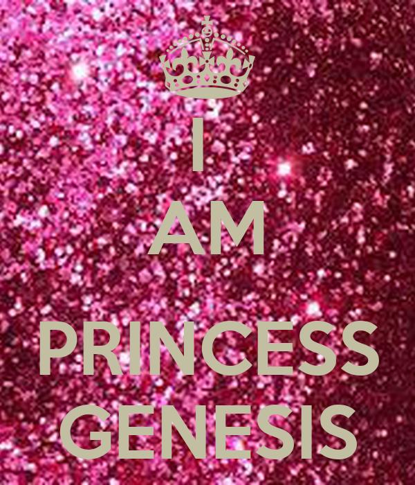 I  AM   PRINCESS GENESIS