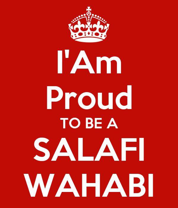 I'Am Proud TO BE A SALAFI WAHABI