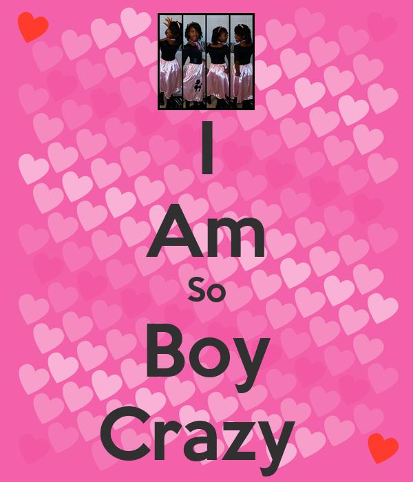why am i boy crazy