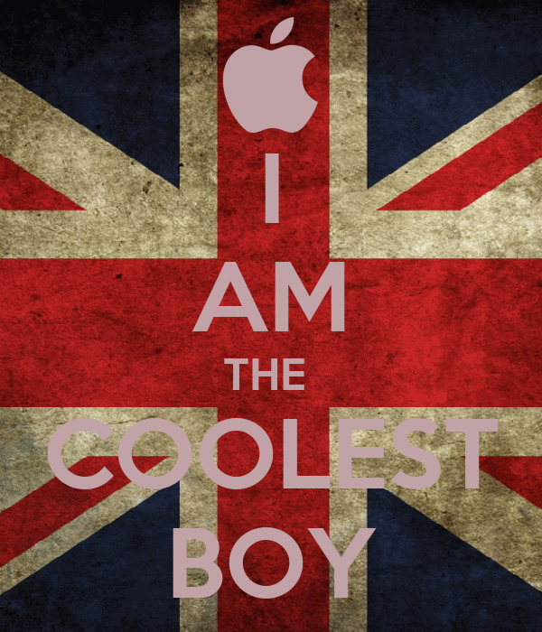 I AM THE  COOLEST BOY