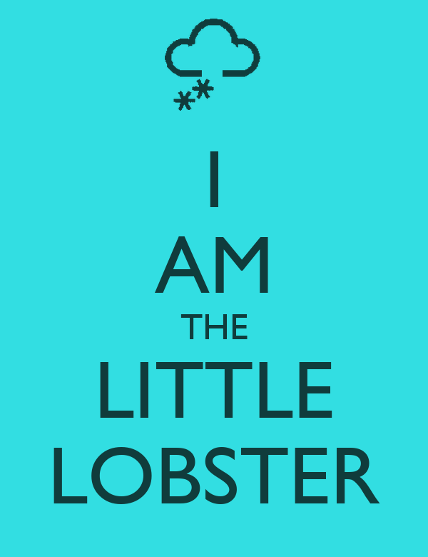 I AM THE LITTLE LOBSTER