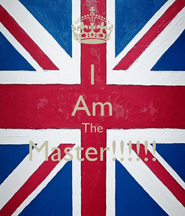 I Am The Master!!!!!!