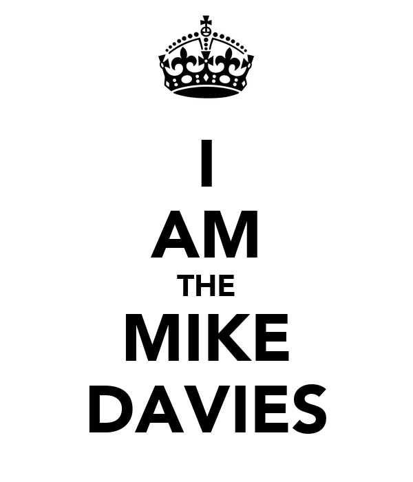 I AM THE MIKE DAVIES
