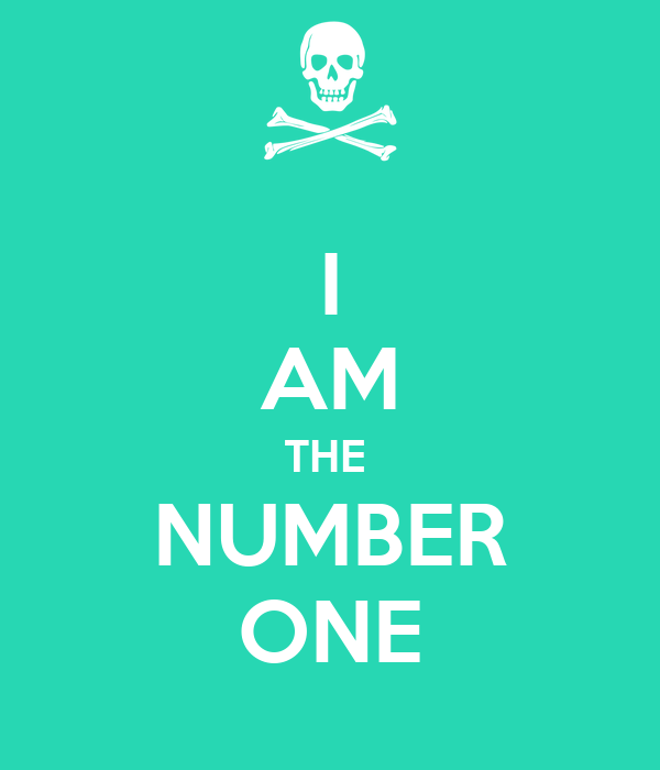 I AM THE  NUMBER ONE