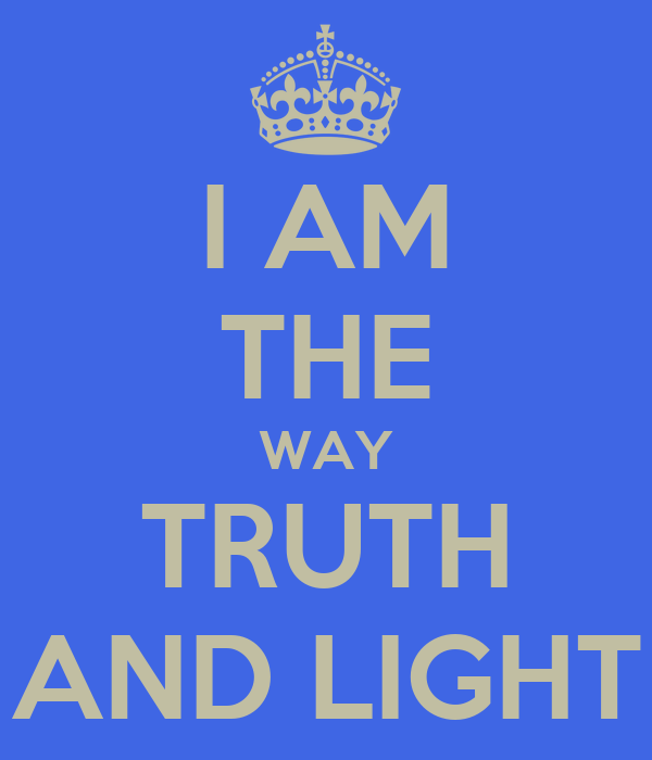 Beautiful I AM THE WAY TRUTH AND LIGHT