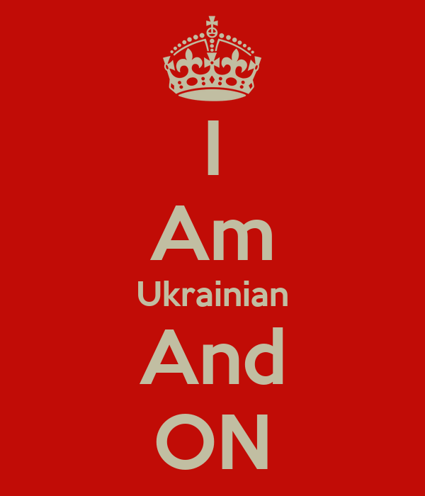 I Am Ukrainian And ON