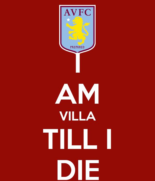 I AM VILLA TILL I DIE