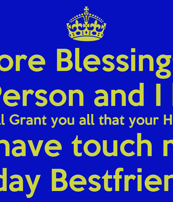 I am writing you this letter to Wish you more Blessings and Happiness on your Birthday William  You are A very Special and Wonderful Person and I know you are Loved by so many  People On your Special Day I Pray to God will Grant you all that your Heart Desires and May you have many  more Birthday's to come .Im oretty sure you have touch many lives and I am Happy to be one of those  Lucky ones.Happy Birthday Bestfriend Have A blessed Day ♡
