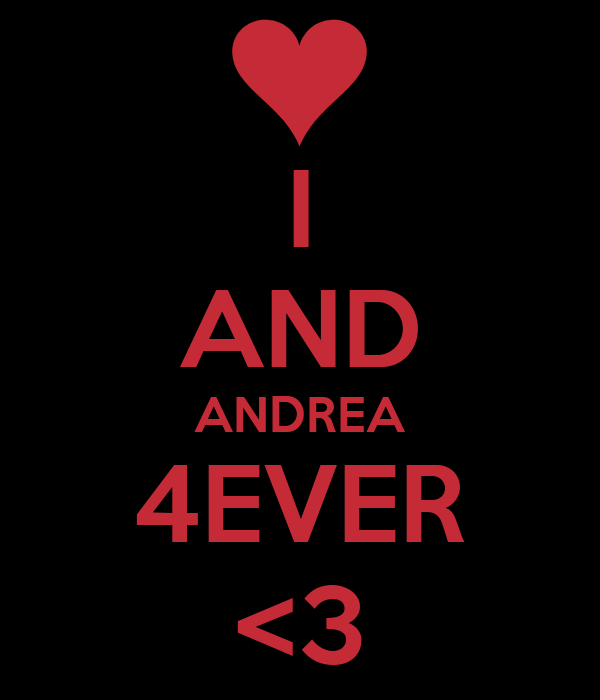 I AND ANDREA 4EVER <3