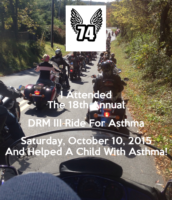 I Attended The 18th Annual DRM III Ride For Asthma Saturday, October 10, 2015 And Helped A Child With Asthma!