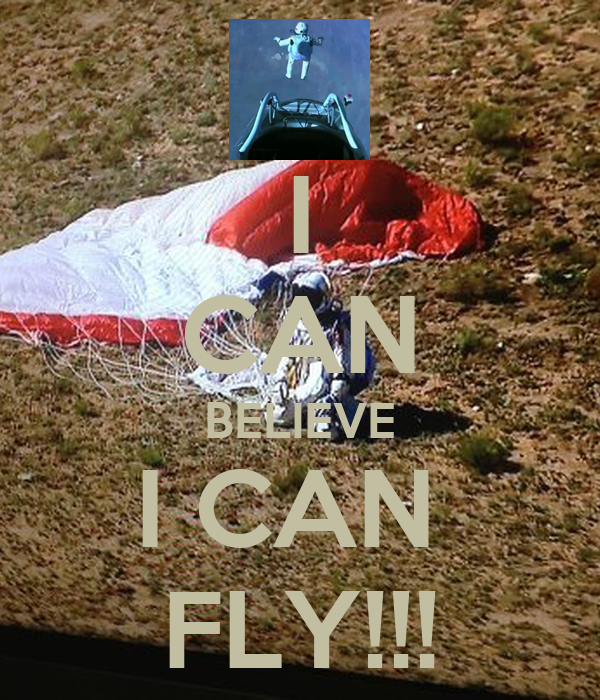 I CAN BELIEVE I CAN  FLY!!!