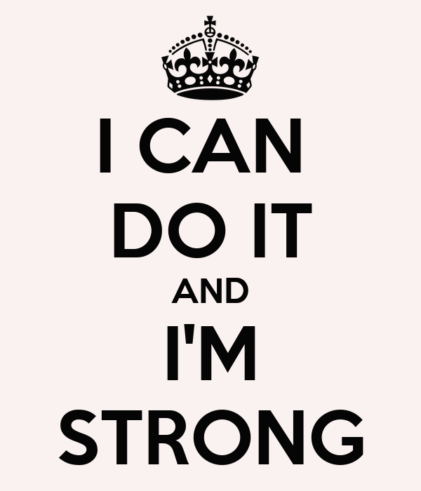 I CAN DO IT AND I'M STRONG Poster | pereiramichela94 ...