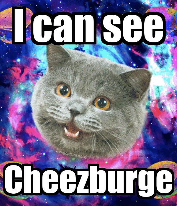 I can see Cheezburge
