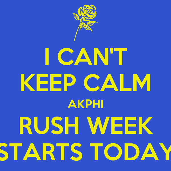 I CAN'T KEEP CALM AKPHI RUSH WEEK STARTS TODAY
