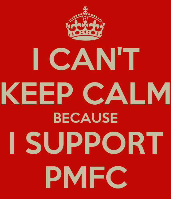 I CAN'T KEEP CALM BECAUSE I SUPPORT PMFC